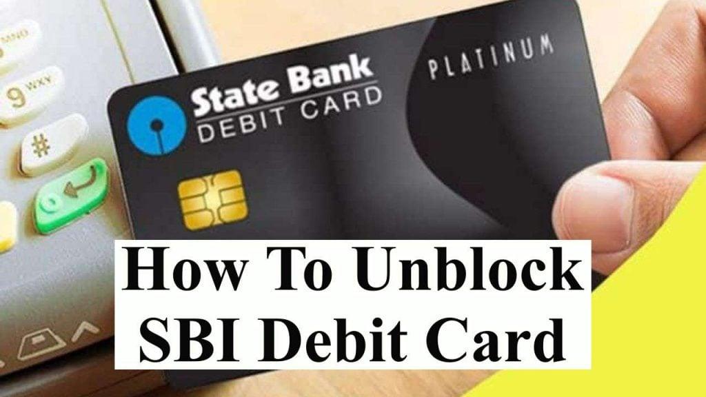 How To Unblock Sbi Debit Card Complete Process